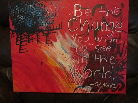 Be The Change You Wish To See In The World by Dallin Sylvester